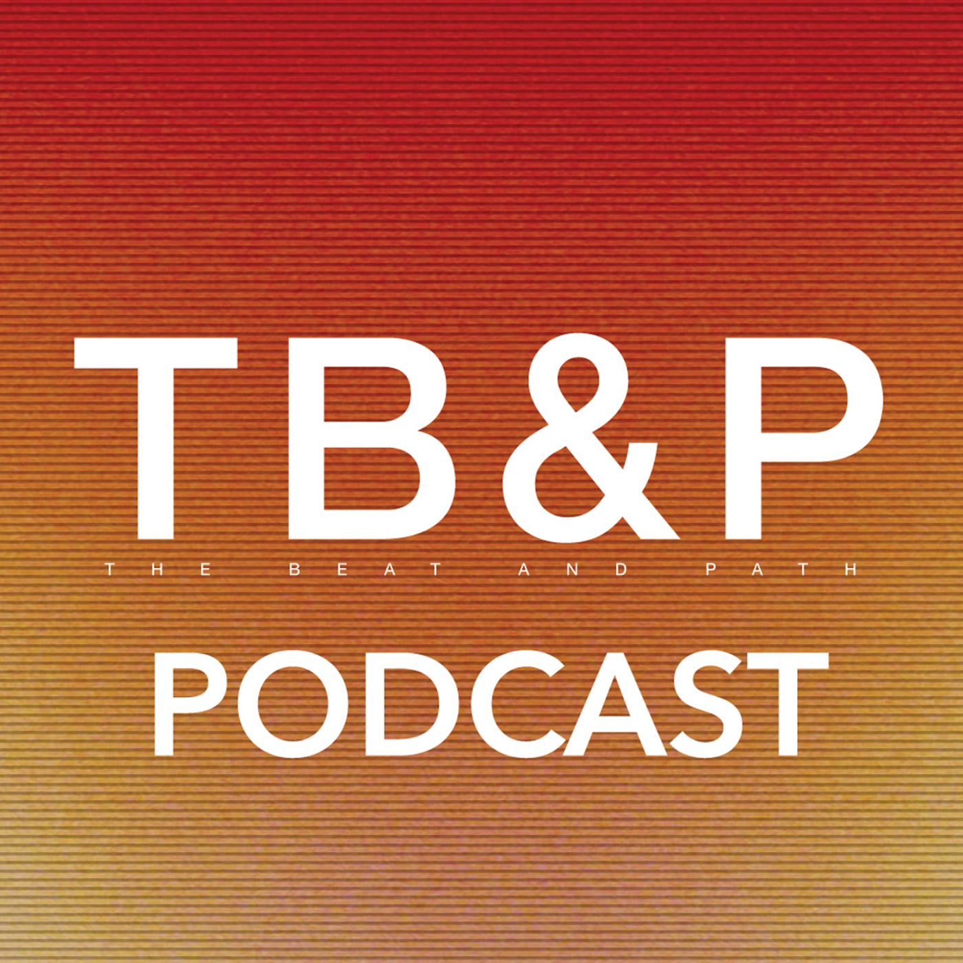 TB&P – The Beat & Path Podcast